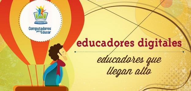Educadores digitales, educadores que llegan alto