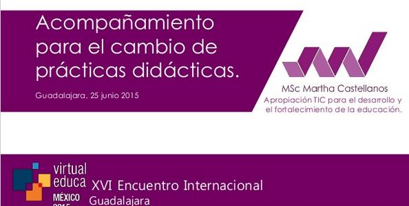 Acompañamiento para el cambio de prácticas didácticas – Presentación en Virtual Educa 2015