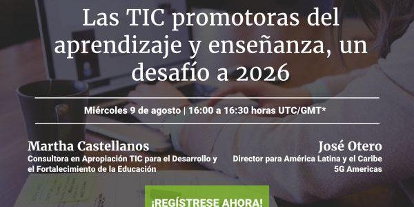 Webinar gratuito- Las TIC promotoras del aprendizaje y enseñanza, un desafío a 2026