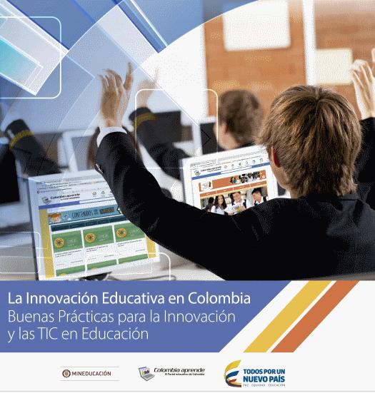 2. Las TIC como fomento a la educación centrada en el estudiante. La Innovación Educativa en Colombia.
