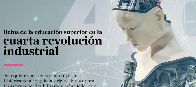 Retos de la Educación Superior en la Cuarta Revolución Industrial.