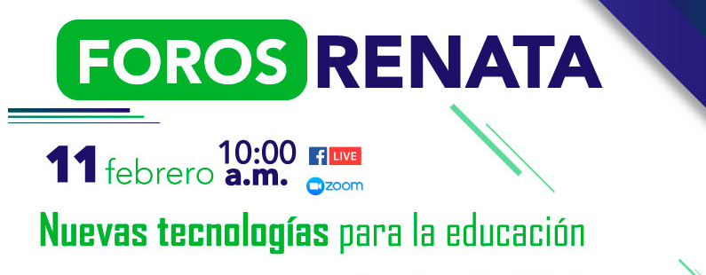 Foro RENATA: Nuevas tecnologías para la educación